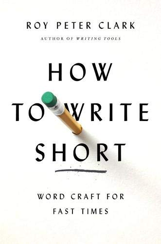 9780316204354: How to Write Short: Word Craft for Fast Times