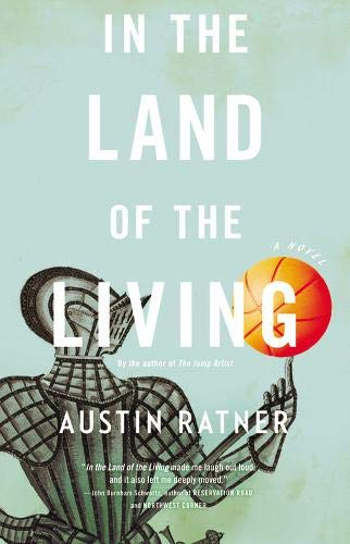 In the Land of the Living (Signed Edition): Austin Ratner