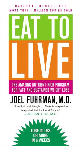 9780316206648: Eat to Live: The Amazing Nutrient-Rich Program for Fast and Sustained Weight Loss