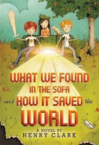 9780316206655: What We Found in the Sofa and How It Saved the World