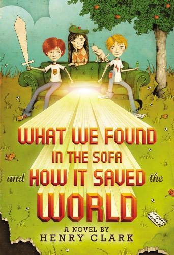9780316206662: What We Found in the Sofa and How It Saved the World