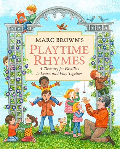 Marc Brown's Playtime Rhymes: A Treasury for Families to Learn and Play Together: Brown, Marc