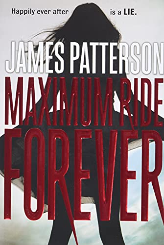 9780316207485: Maximum Ride Forever