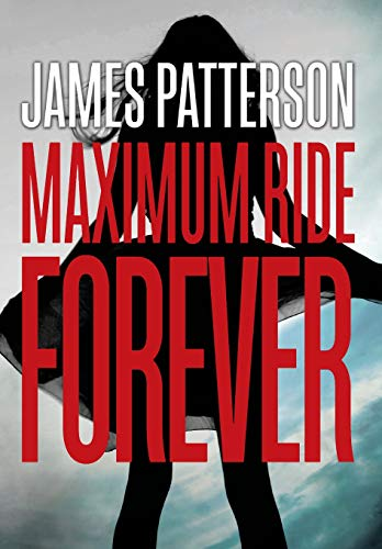 Maximum Ride Forever: **Signed**: Patterson, James