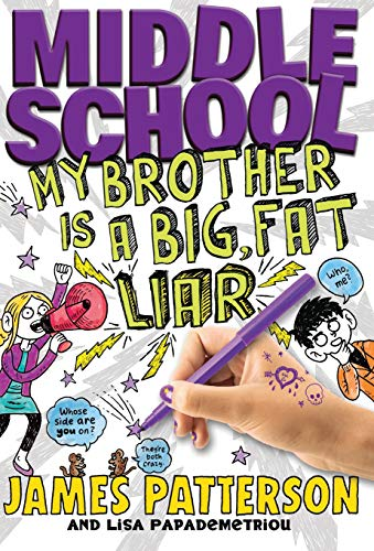 Middle School: My Brother Is a Big, Fat Liar: Patterson, James; Papademetriou, Lisa
