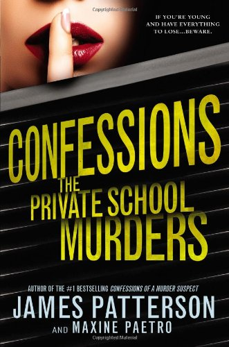 9780316207652: Confessions: The Private School Murders
