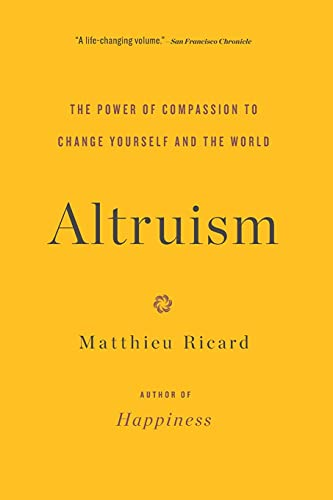 9780316208239: Altruism: The Power of Compassion to Change Yourself and the World