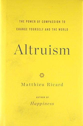 9780316208246: Altruism: The Power of Compassion to Change Yourself and the World