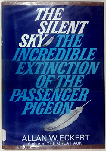 9780316208536: The Silent Sky: The Incredible Extinction of The Passenger Pigeon