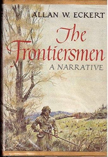 9780316208567: The Frontiersmen: A Narrative