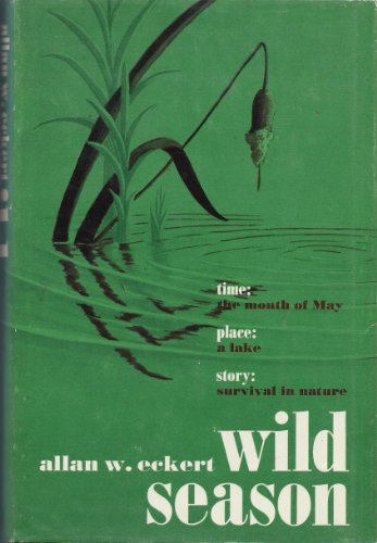 Wild Season (0316208574) by Allan W. Eckert