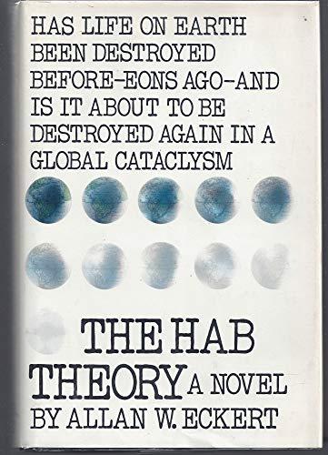 The HAB Theory : a Novel: Eckert, Allan W.