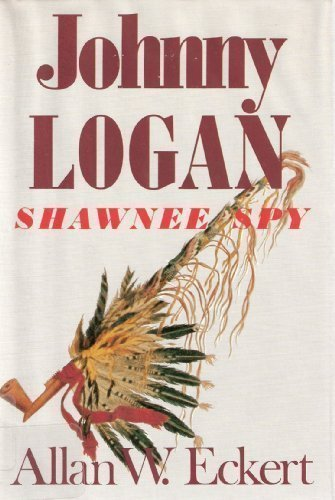 9780316208802: Johnny Logan: Shawnee Spy : A Novel