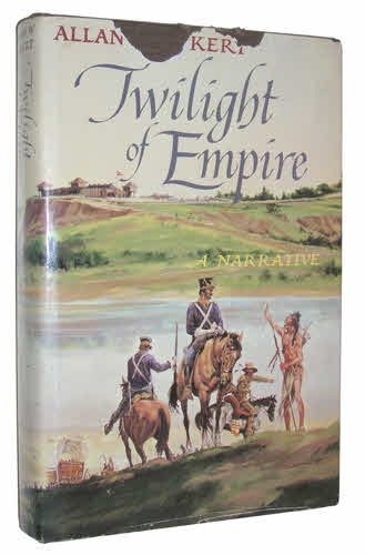 TWILIGHT OF EMPIRE : A NARRATIVE (AUTHOR SIGNED): Eckert, Allan W.