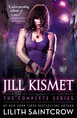 Jill Kismet: The Complete Series (0316209198) by Lilith Saintcrow