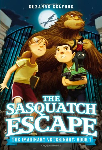 The Sasquatch Escape (The Imaginary Veterinary) (9780316209342) by Suzanne Selfors