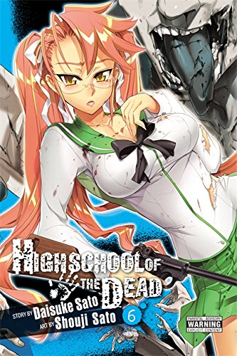 9780316209434: Highschool of the Dead, Vol. 6