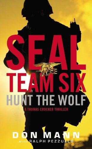 9780316209564: Seal Team Six: Hunt the Wolf (A Thomas Crocker Thriller)