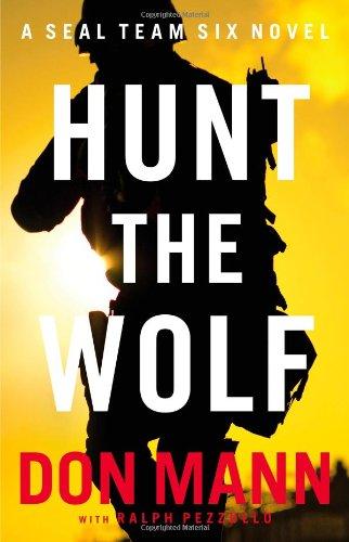 9780316209595: Hunt the Wolf: A SEAL Team Six Novel (A Thomas Crocker Thriller)