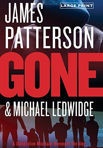 Gone (Michael Bennett): Patterson, James, Ledwidge, Michael