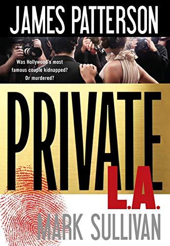 Private L. A.: James Patterson, Mark Sullivan