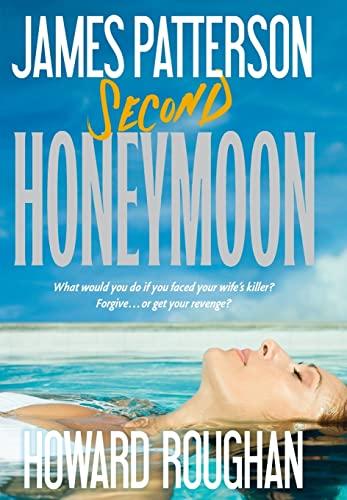 Second Honeymoon: Patterson, James; Roughan, Howard