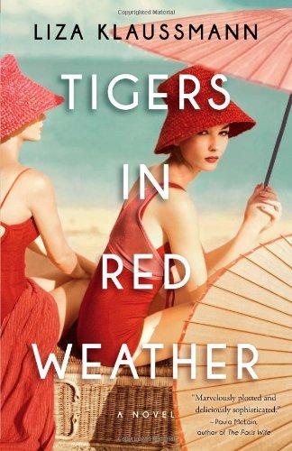 Tigers in Red Weather: A Novel: Klaussmann, Liza