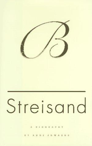 Streisand: A Biography: Edwards, Anne