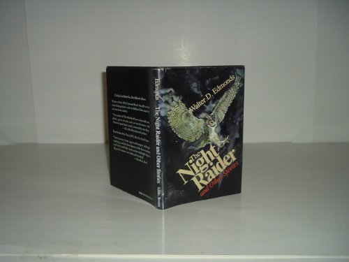 The Night Raider and Other Stories: Edmonds, Walter D.