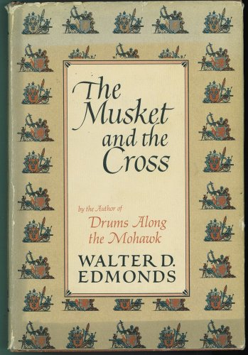 9780316211482: Musket And The Cross: The Struggle Of France and England For North America