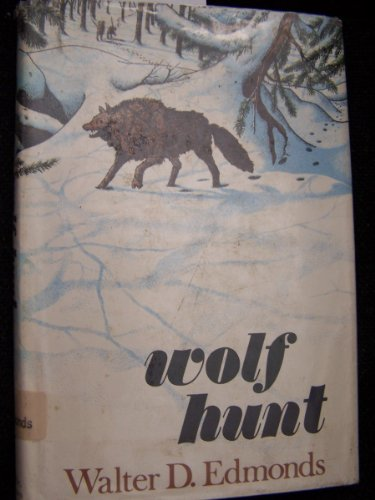 Wolf Hunt,: Edmonds, Walter D.