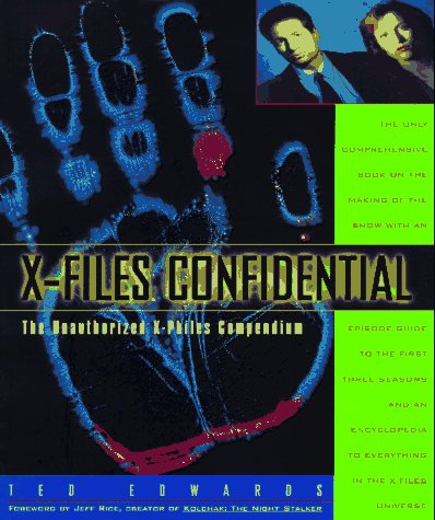 9780316212526: X-Files Confidential: The Unauthorized X-Philes Compendium