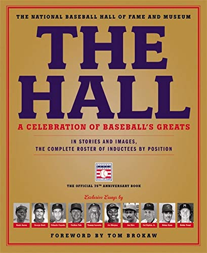 9780316213028: The Hall: A Celebration of Baseball's Greats: In Stories and Images, the Complete Roster of Inductees