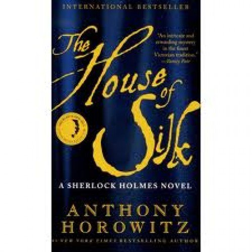 9780316213127: The House of Silk: A Sherlock Holmes Novel [ THE HOUSE OF SILK: A SHERLOCK HOLMES NOVEL ] by Horowitz, Anthony ( Author ) on Oct-02-2012 [ Paperback ]