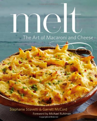 9780316213370: Melt: The Art of Macaroni and Cheese
