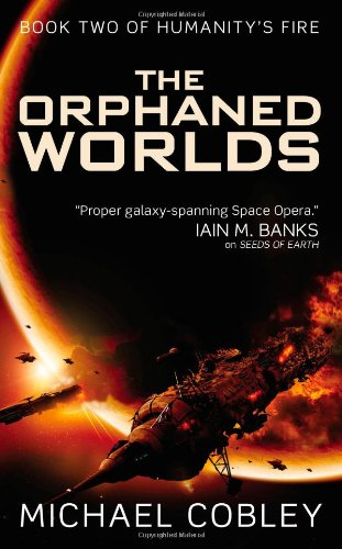 The Orphaned Worlds (Humanity's Fire): Cobley, Michael