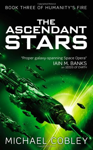 9780316214032: The Ascendant Stars (Humanity's Fire)