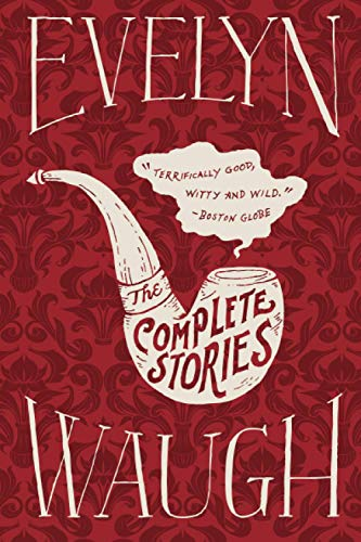 9780316216555: Evelyn Waugh: The Complete Stories
