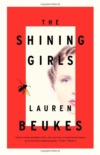 The Shining Girls (Signed First Edition): Lauren Beukes