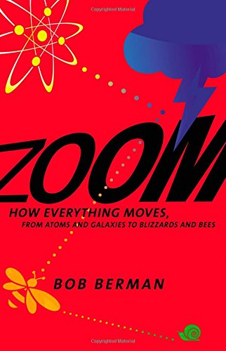 9780316217408: Zoom: How Everything Moves: From Atoms and Galaxies to Blizzards and Bees
