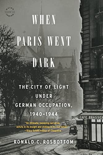 9780316217439: When Paris Went Dark: The City of Light Under German Occupation, 1940-1944