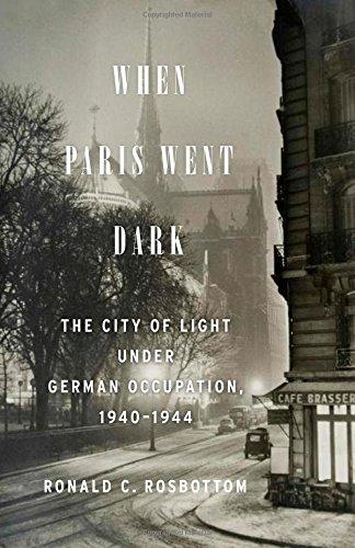 9780316217446: When Paris Went Dark: The City of Light Under German Occupation, 1940-1944