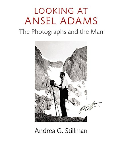 9780316217804: Looking at Ansel Adams: The Photographs and the Man