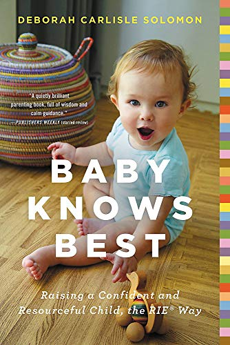 9780316219198: Baby Knows Best: Raising a Confident and Resourceful Child, the RIE Way