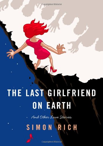 9780316219396: The Last Girlfriend on Earth and Other Love Stories