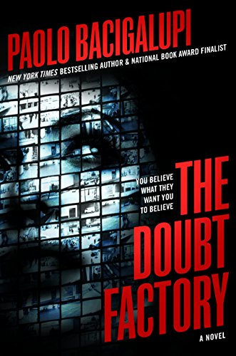 The Doubt Factory: Bacigalupi, Paolo