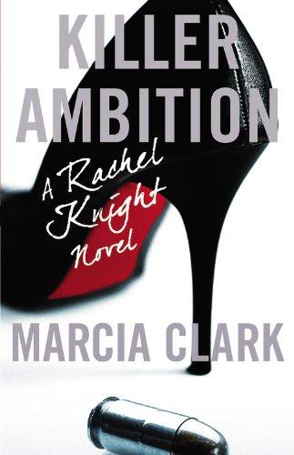 Killer Ambition (A Rachel Knight Novel): Clark, Marcia