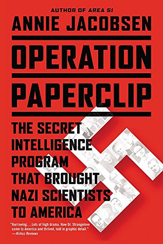 9780316221030: Operation Paperclip: The Secret Intelligence Program That Brought Nazi Scientists to America