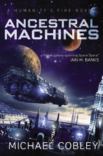 9780316221184: Ancestral Machines: A Humanity's Fire novel