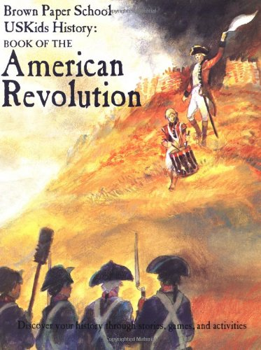 9780316222044: USKids History: Book of the American Revolution (Brown Paper School)